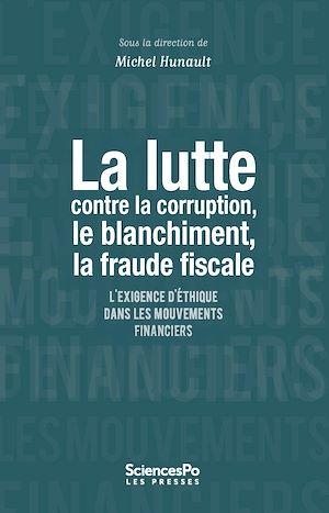 Téléchargez le livre :  La lutte contre la corruption, le blanchiment, la fraude fiscale