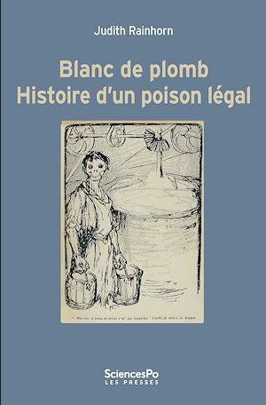 Téléchargez le livre :  Blanc de plomb Histoire d'un poison légal