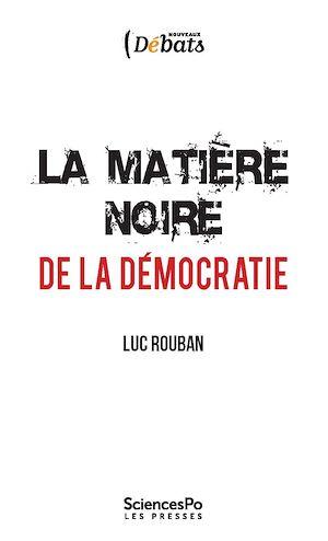 Téléchargez le livre :  La matière noire de la démocratie