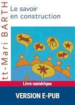 Télécharger cet ebook : Le savoir en construction