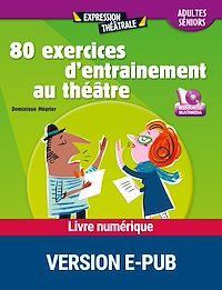 Télécharger le livre : 80 exercices d'entraînement au théâtre (pour Ipad)