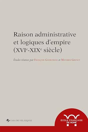 Téléchargez le livre :  Raison administrative et logiques d'empire (xvie-xixe siècle)
