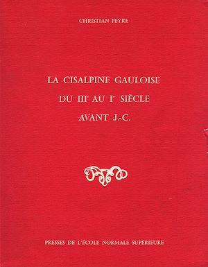 Téléchargez le livre :  La Cisalpine gauloise du III<sup>e</sup> au Ier siècle avant J.-C.