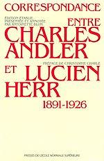 Télécharger le livre :  Correspondance entre Charles Andler et Lucien Herr (1891-1926)