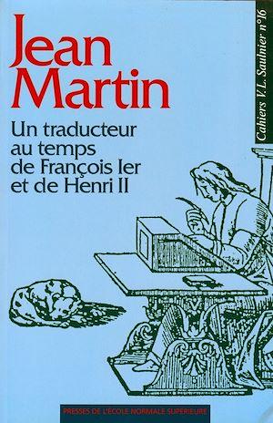 Téléchargez le livre :  Jean Martin - Un traducteur au temps de François I<sup>er</sup> et de Henri II