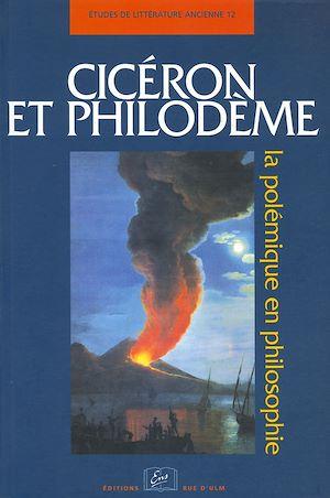 Téléchargez le livre :  Cicéron et Philodème. La polémique en philosophie