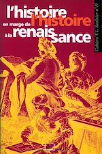 Télécharger le livre :  L'histoire en marge de l'histoire à la Renaissance
