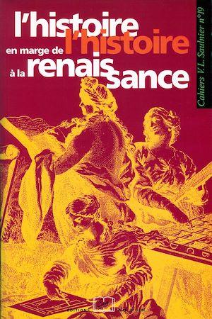Téléchargez le livre :  L'histoire en marge de l'histoire à la Renaissance