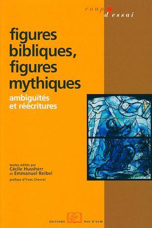 Téléchargez le livre :  Figures bibliques, figures mythiques