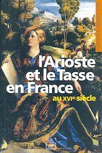 Télécharger le livre :  L'Arioste et le Tasse en France au XVI<sup>e</sup> siècle