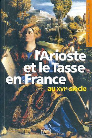 Téléchargez le livre :  L'Arioste et le Tasse en France au XVI<sup>e</sup> siècle