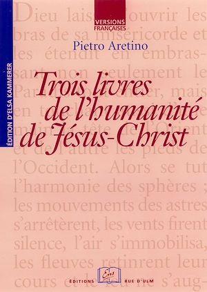Téléchargez le livre :  Trois livres de l'Humanité de Jésus-Christ