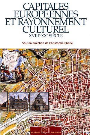 Téléchargez le livre :  Capitales européennes et rayonnement culturel