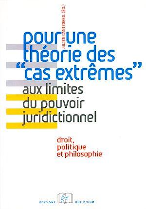 Téléchargez le livre :  Pour une théorie des « cas extrêmes » aux limites du pouvoir juridictionnel