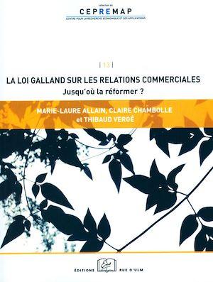 Téléchargez le livre :  La loi Galland sur les relations commerciales : jusqu'où la réformer ?