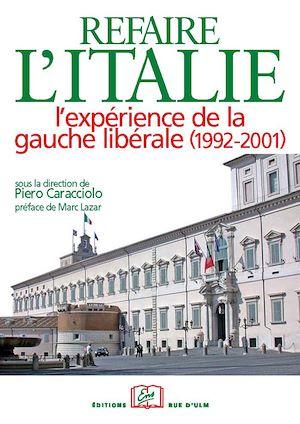 Téléchargez le livre :  Refaire l'Italie. L'expérience de la gauche libérale (1992-2001)