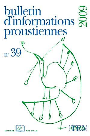 Téléchargez le livre :  Bulletin d'informations proustiennes n° 39