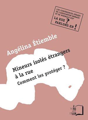 Téléchargez le livre :  Mineurs isolés étrangers à la rue - Comment les protéger ?