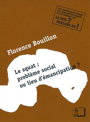 Téléchargez le livre :  Squat: problème social ou lieu d'émancipation ?