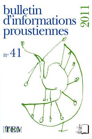 Téléchargez le livre :  Bulletin d'information proustienne 2011 - n° 41