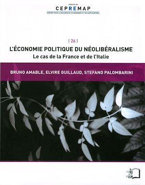 Téléchargez le livre :  L'Économie politique du néolibéralisme - Le cas de la France et de l'Italie