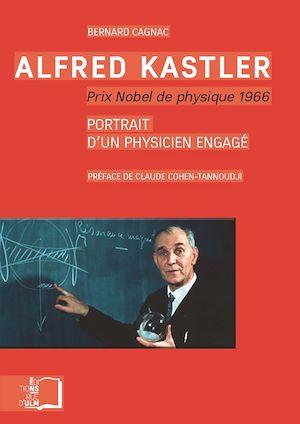 Téléchargez le livre :  Alfred Kasler, prix Nobel de physique 1966 - Portrait d'un physicien engagé