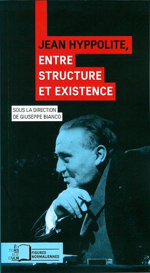 Téléchargez le livre :  Jean Hyppolite, entre structure et existence