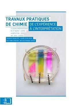 Téléchargez le livre numérique:  Travaux pratiques de chimie - De l'expérience à l'interprétation