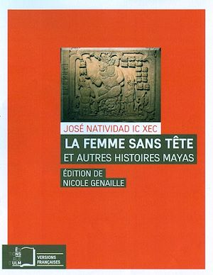Téléchargez le livre :  La Femme sans tête - et autres histoires mayas