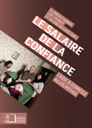 Téléchargez le livre :  Le Salaire de la confiance : L'aide à domicile aujourd'hui