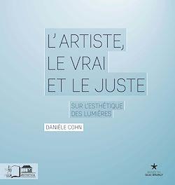 Téléchargez le livre numérique:  L'Artiste, le vrai et le juste : Sur l'esthétique des Lumières