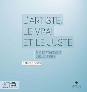 Téléchargez le livre :  L'Artiste, le vrai et le juste : Sur l'esthétique des Lumières
