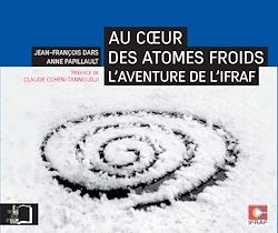 Téléchargez le livre numérique:  Au cœur des atomes froids - L'aventure de l'IFRAF
