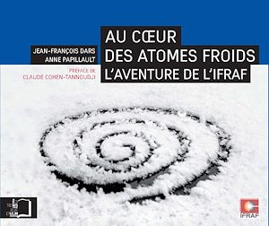 Téléchargez le livre :  Au cœur des atomes froids - L'aventure de l'IFRAF