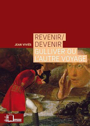 Téléchargez le livre :  Revenir/devenir - Gulliver ou l'autre voyage