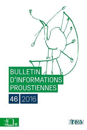 Téléchargez le livre :  Bulletin d'informations proustiennes n°46