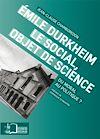Téléchargez le livre numérique:  Emile Durkheim. Le social, objet de science