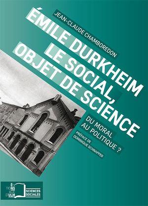 Téléchargez le livre :  Emile Durkheim. Le social, objet de science