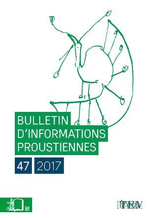 Téléchargez le livre :  Bulletin d'informations proustiennes n°47