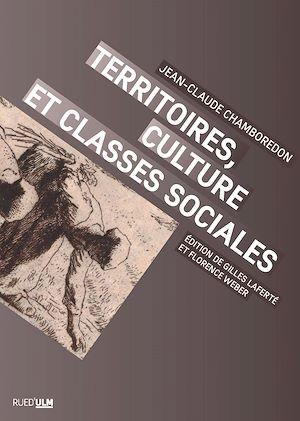 Téléchargez le livre :  Territoire culture et classe sociale