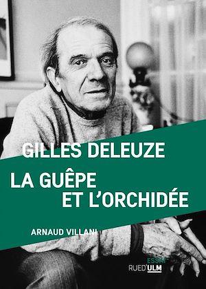 Téléchargez le livre :  Gilles Deleuze, La guêpe et l'orchidée