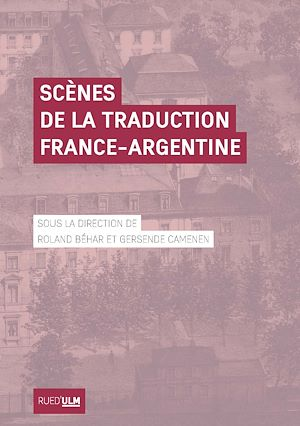 Téléchargez le livre :  Scènes de la traduction France - Argentine