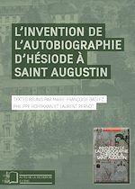 Télécharger le livre :  L'Invention de l'autobiographie d'Hésiode à Saint Augustin