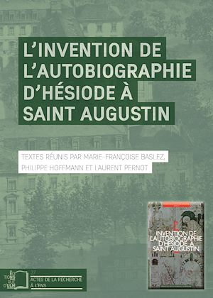 Téléchargez le livre :  L'Invention de l'autobiographie d'Hésiode à Saint Augustin