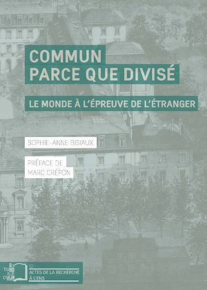 Téléchargez le livre :  Commun parce que divisé