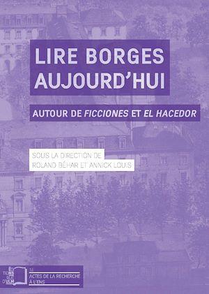 Téléchargez le livre :  Lire Borges aujourd'hui