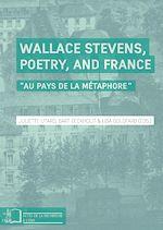 Télécharger le livre :  Wallace Stevens, Poetry, and France