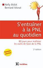 Télécharger le livre :  S'entrainer à la PNL au quotidien - 2e éd.