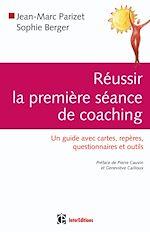 Télécharger le livre :  Réussir la première séance de coaching - Un guide avec cartes, repères, questionnnaires et outils