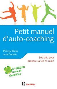 Petit manuel d'auto-coaching - 2e éd.